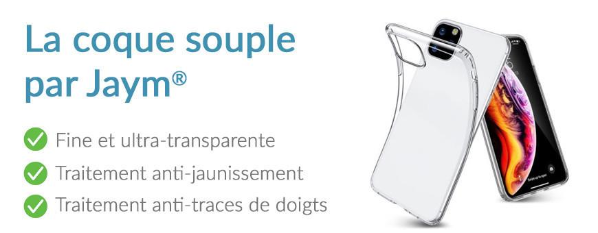 La coque souple transparente, pensée par Jaym®.